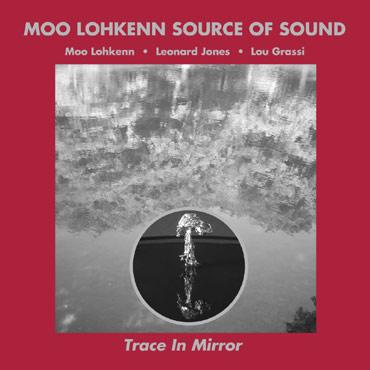 Trace in Mirror - CD mit improvisierter Musik, Gesang, von Moo Lohkenn